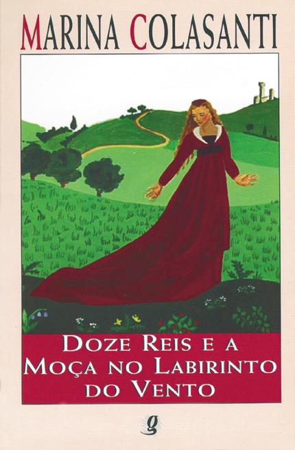 Clássicos da literatura infantil brasileira: Doze Reis e a moça no labirinto do vento Marina Colasanti