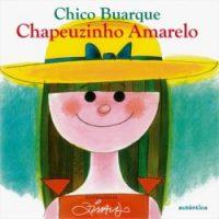 Livros do Ziraldo: capa do livro Chapeuzinho Amarelo, de Chico Buarque de Holanda