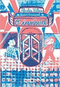 livro infantil para criança de 9 a 12 anos: o invisivel andres sandoval alcides villaça