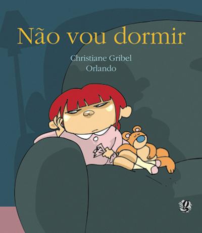 Rotina do sono: livros para dormir para crianças de 0 a 2 anos: Não vou dormir