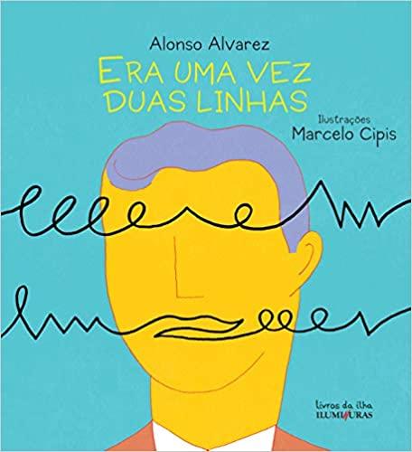 Escritor: Alonso Alvarez Ilustrador: Marcelo Cipis Editora: Iluminuras