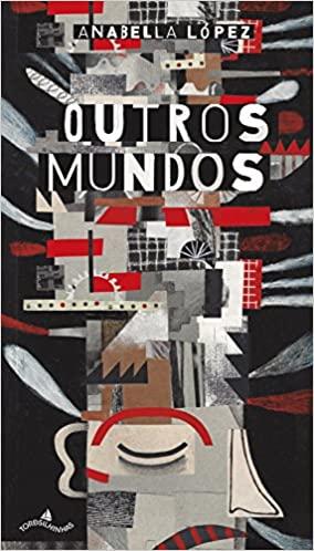 Autora: Anabella Lópes Editora: Tordesilhinhas