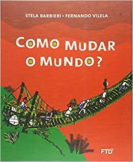 Escritora: Stela Barbieri Ilustrador: Fernanda Vilela Editora: FTD