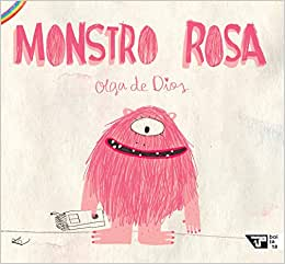 leitura em familia: monstro rosa. Olga de Dios