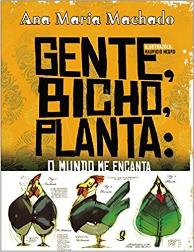 Livros da Ana Maria Machado: clássicos da literatura infantil brasileira - capa do livro Gente, bicho, planta, o mundo me encanta da editora Global