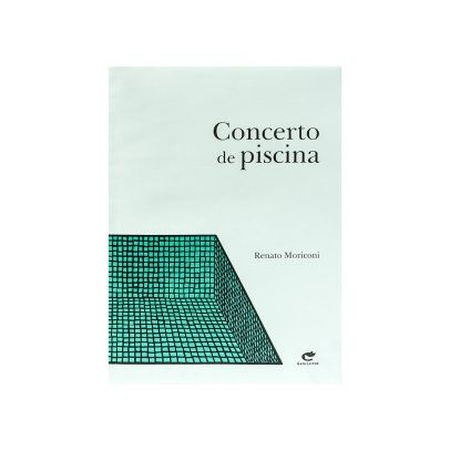 Livros maravilhosos para ler: capa do livro Concerto de piscina do autor Renato Moriconi, editora Gato leitor