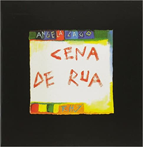 Clássicos da literatura infantil brasileira. Capa do livro Cena de rua da Angela-Lago