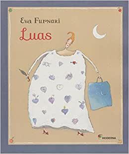 Histórias para contar para crianças. Capa do livro Luas da Eva Furnari, editora Moderna